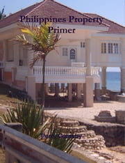 Philippines Property Primer ebook by Perry Gamsby