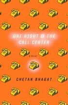 One Night at the Call Center ebook by Chetan Bhagat