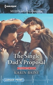 The Single Dad's Proposal ebook by Karin Baine