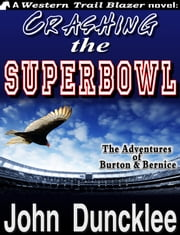 Crashing the Superbowl ebook by John Duncklee