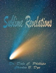 Sublime Revelations ebook by Dr Dale Phillips