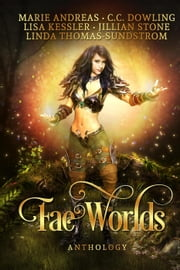Fae Worlds ebook by Linda Thomas-Sundstrom, Jillian Stone, Lisa Kessler,...