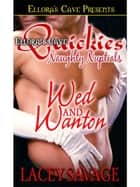 Wed and Wanton ebook by Lacey Savage