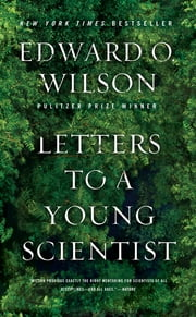 Letters to a Young Scientist ebook by Edward O. Wilson