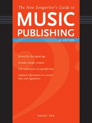 The New Songwriter's Guide to Music Publishing ebook by Randy Poe
