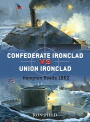 Confederate Ironclad vs Union Ironclad - Hampton Roads 1862 ebook by Ron Field,Howard Gerrard,Peter Bull
