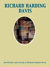 Adventures and Letters of Richard Harding Davis ebook by Richard Harding Davis,Charles Belmont Davis