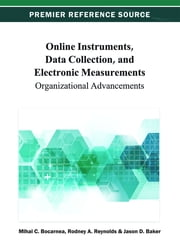 Online Instruments, Data Collection, and Electronic Measurements - Organizational Advancements ebook by Mihai C. Bocarnea,Rodney A. Reynolds,Jason D. Baker