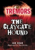 The Claygate Hound - Tremors ebook by Jan Dean, Tony Kerins