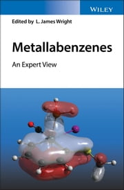 Metallabenzenes - An Expert View ebook by