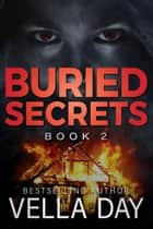 Buried Secrets - The Buried Trilogy, #2 ebook by Vella Day