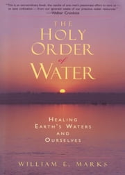 The Holy Order of Water ebook by William Marks
