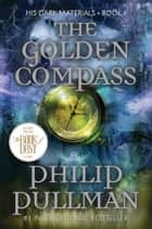 The Golden Compass: His Dark Materials ekitaplar by Philip Pullman