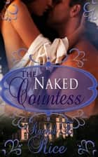 The Naked Countess ebook by Rachel E. Rice