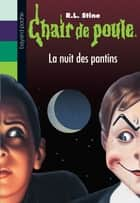 Chair de poule, Tome 2 - La nuit des pantins ebook by R.L Stine