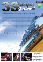 3 Shape Fretboard - Guitar Scales and Arpeggios as Variants of 3 Shapes of the Major Scale ebook by Gareth Evans
