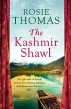 The Kashmir Shawl ebook by Rosie Thomas