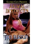 Animal Instincts ebook by Jaci Burton