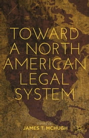 Toward a North American Legal System ebook by
