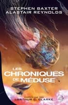 Les Chroniques de Méduse ebook by Stephen Baxter, Alastair Reynolds, Laurent Queyssi