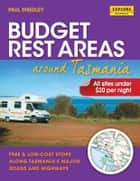 Budget Rest Areas around Tasmania ebook by Smedley, Paul