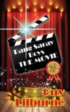 Bang Saray Boys: The Movie ebook by Guy Lilburne