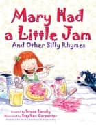 Mary Had a Little Jam ebook by Bruce Lansky,Stephen Carpenter