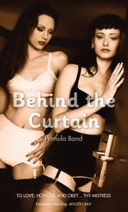Behind the Curtain ebook by Primula Bond