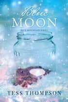 Blue Moon eBook by Tess Thompson