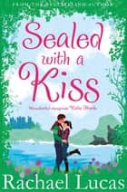 Sealed With A Kiss eBook by Rachael Lucas