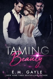 Taming Beauty ebook by E.M. Gayle, Eliza Gayle