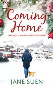COMING HOME - The Sequel to Flowers in December ebook by Jane Suen