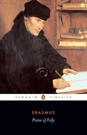 Praise of Folly ebook by Desiderius Erasmus,A. Levi,Betty Radice