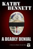 A Deadly Denial ebook by Kathy Bennett