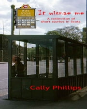 It Wisnae Me ebook by Cally Phillips