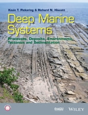 Deep Marine Systems - Processes, Deposits, Environments, Tectonics and Sedimentation ebook by Kevin T. Pickering,Richard N. Hiscott
