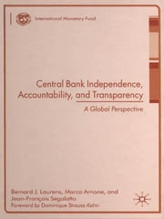 Central Bank Independence, Accountability, and Transparency--A Global Perspective ebook by Segalotto, Jean-Fran Ois