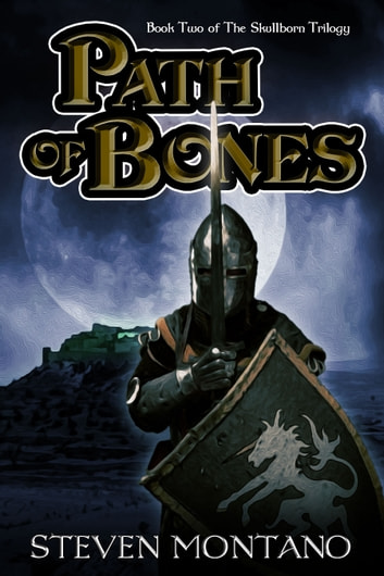 Path of Bones (The Skullborn Trilogy, Book 2) ebook by Steven Montano