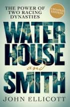 Waterhouse & Smith ebook by John Ellicott