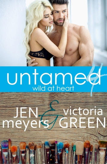 Untamed 4: Wild At Heart ebook by Jen Meyers,Victoria Green