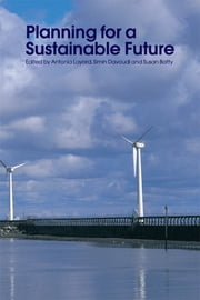 Planning for a Sustainable Future ebook by Sue Batty,Simin Davoudi,Antonia Layard