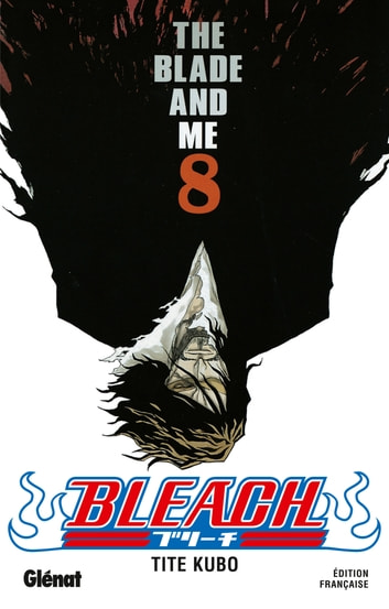 Bleach - Tome 08 - The blade and me ebook by Tite Kubo