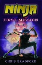 First Mission ebook by Chris Bradford, Sonia Leong