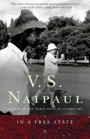 In a Free State - A Novel ebook by V.S. Naipaul