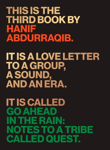 Go Ahead in the Rain - Notes to A Tribe Called Quest ebook by Hanif Abdurraqib
