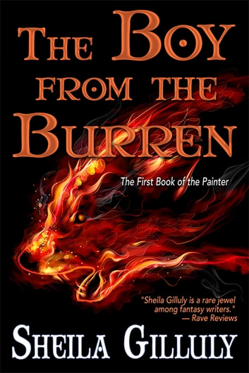 The Boy From the Burren - The First Book of the Painter ebook by Sheila Gilluly