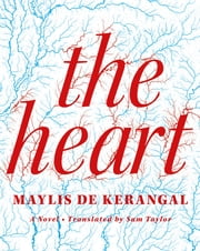 The Heart - A Novel ebook by Maylis de Kerangal,Sam Taylor