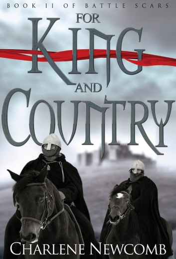 For King and Country (Battle Scars II) ebook by Charlene Newcomb