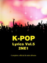 K-Pop Lyrics Vol.5 - 2NE1 ebook by Sangoh Bae