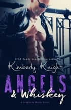 Angels & Whiskey - Saddles & Racks, #1 ebook by Kimberly Knight